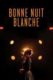 Blanche Gardin : Bonne nuit Blanche  film complet