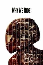 View Why We Ride (2013) Movie poster on cokeandpopcorn