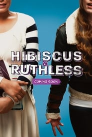 View Hibiscus & Ruthless (2018) Movie poster on cokeandpopcorn.click