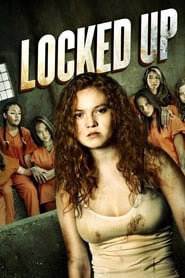 View Locked Up (2017) Movie poster on cokeandpopcorn.click