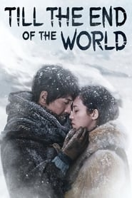 View Till the End of the World (2018) Movie poster on Ganool