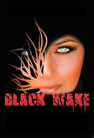 View Black Wake (2017) Movie poster on Ganool