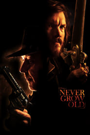 View Never Grow Old (2019) Movie poster on Ganool