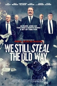 View We Still Steal the Old Way (2017) Movie poster on Ganool