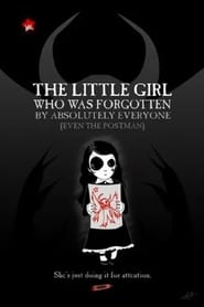 The Little Girl Who Was Forgotten By Absolutely Everyone (Even the Postman) series tv
