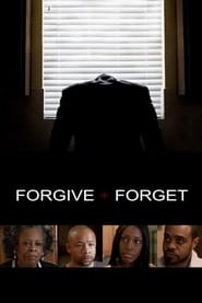 Forgive and Forget FULL MOVIE