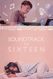 View Soundtrack to Sixteen (2020) Movie poster on IndoXX1