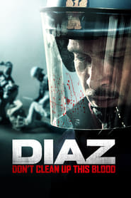 View Diaz - Don't Clean Up This Blood (2012) Movie poster on INDOXX1