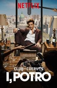 Club de Cuervos Presents: I, Potro (Club de Cuervos presenta: Yo, Potro)