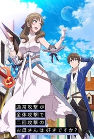 Tsuujou Kougeki ga Zentai Kougeki de Ni-kai Kougeki no Okaasan wa Suki Desu ka?