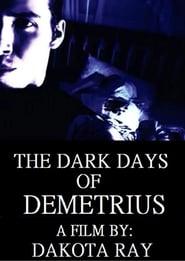 The Dark Days of Demetrius series tv