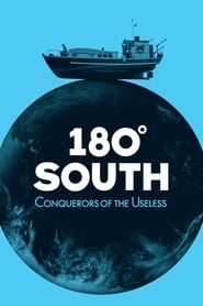 View 180° South: Conquerors of the Useless (2010) Movie poster on Ganool