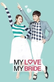 View My Love, My Bride (2014) Movie poster on 123movies