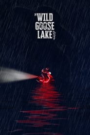 View The Wild Goose Lake (2019) Movie poster on SoapGate