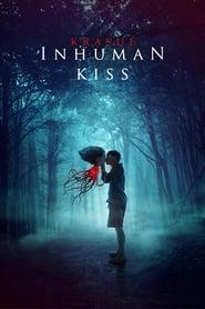 View Inhuman Kiss (2019) Movie poster on Ganool