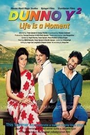 Dunno Y 2... Life Is a Moment FULL MOVIE