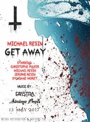 Poster Movie GET AWAY 2017