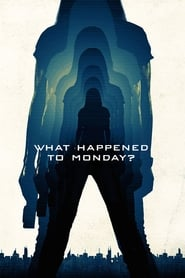 View What Happened to Monday (2017) Movie poster on Fmovies