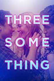 View Threesomething (2018) Movie poster on Ganool