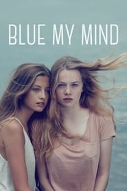 View Blue My Mind (2018) Movie poster on cokeandpopcorn.click