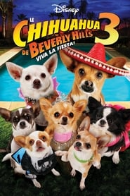 Le Chihuahua de Beverly Hills 3 : Viva la Fiesta ! FULL MOVIE