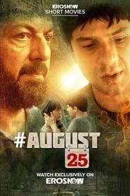 August 25 FULL MOVIE