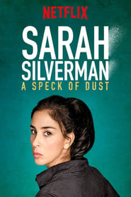 Poster Movie Sarah Silverman: A Speck of Dust 2017