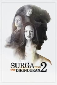 View Surga Yang Tak Dirindukan 2 (2017) Movie poster on Ganool123