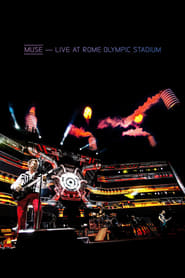 Voir Muse: Live At Rome Olympic Stadium en streaming complet gratuit | film streaming, StreamizSeries.com