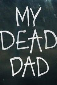 My Dead Dad 2021