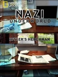 Nazi Underworld: Hitler's Henchman