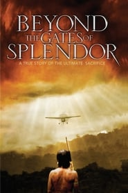 Beyond the Gates of Splendor (2002)