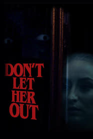 Don't Let Her Out (2016) CDA Online Cały Film