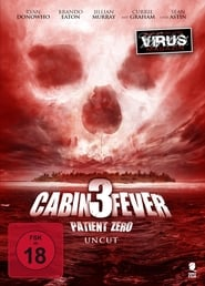 Cabin Fever 3 - Patient Zero (2014)