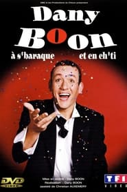 Dany Boon: A s'Baraque et en Ch'ti - Azwaad Movie Database