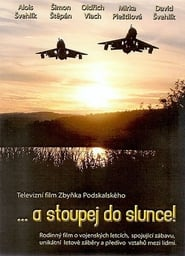 …a stoupej do slunce!