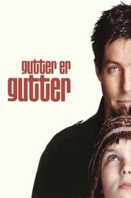 Gutter er gutter – About a Boy (2002)
