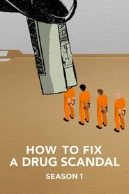 How to Fix a Drug Scandal - Season 1