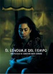 Affiche de Film El Lenguaje del Tiempo