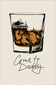 Come to Daddy (2020) 1080P 720P 420P Full Movie Download
