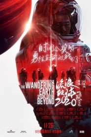 The Wandering Earth - Special Edition: Beyond 2020 2020