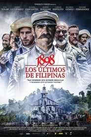 1898. Our Last Men in the Philippines aka 1898. Los últimos de Filipinas (2016)