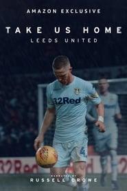 Take Us Home: Leeds United - Season 1 (2019) poster