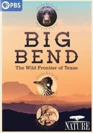 Big Bend: The Wild Frontier of Texas (2021)