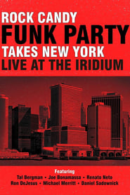 Rock Candy Funk Party Takes New York: Live at the Iridium (2014)