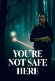You're Not Safe Here (2021)