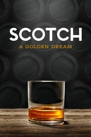 Scotch: The Golden Dream (2018)