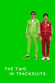 The Two in Tracksuits (2008)