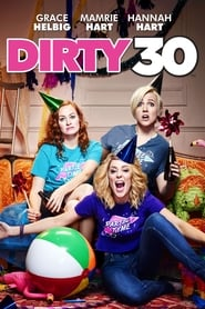 Ver Dirty 30 Online HD Español y Latino (2016)