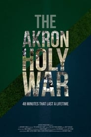 Watch The Akron Holy War Full HD Movie Online